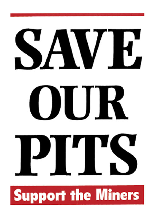 "Black and red ""Save Our Pits / Support The Miners"" poster."
